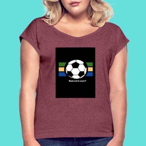 Quel est le score - T-shirt à manches retroussées Femme