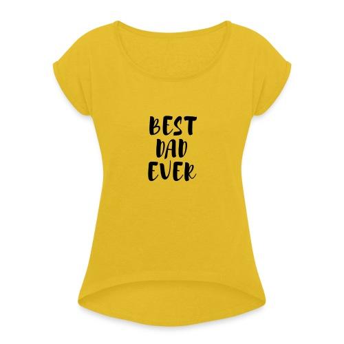 Best Dad Ever - Maglietta da donna con risvolti