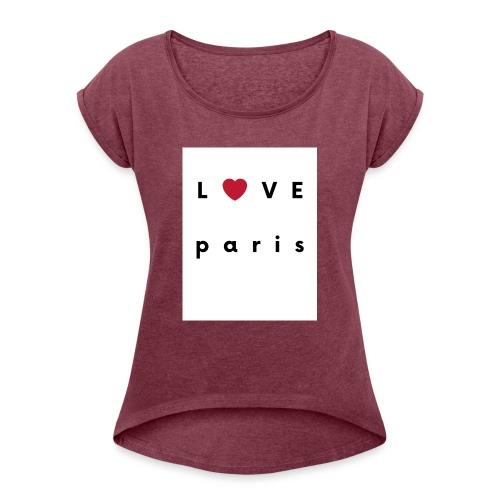 love paris france - T-shirt à manches retroussées Femme