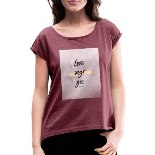 Love says yes blush marmor - Frauen T-Shirt mit gerollten Ärmeln
