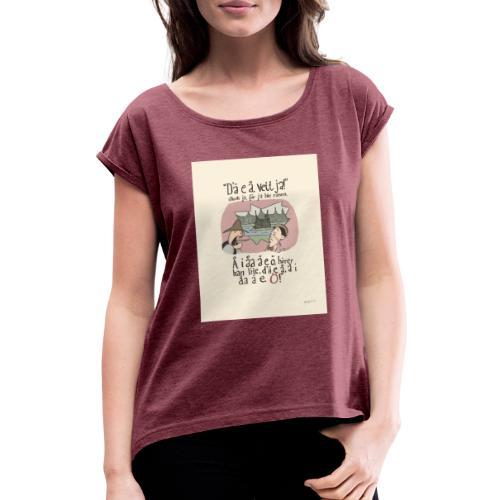 dumt fôlk - T-shirt med upprullade ärmar dam