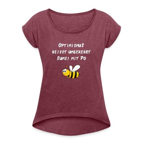 Optimismus Biene Sumsi mit Po - Frauen T-Shirt mit gerollten Ärmeln