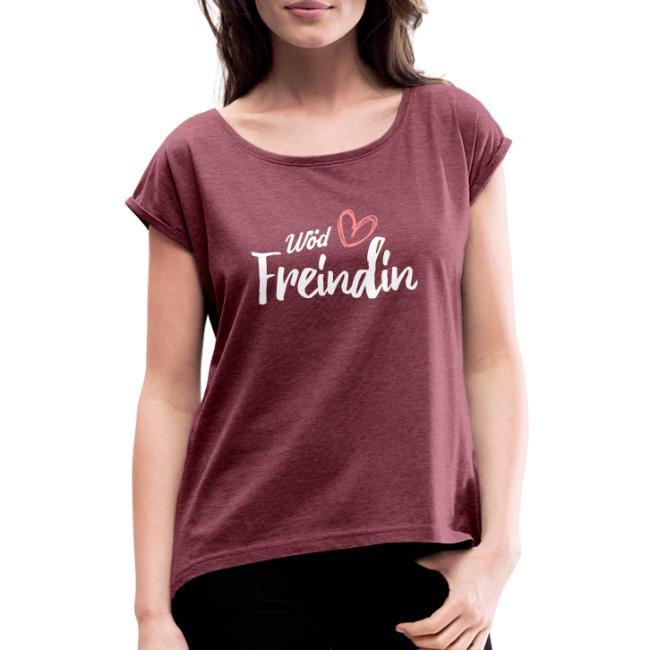 Vorschau: Wöd Freindin - Frauen T-Shirt mit gerollten Ärmeln