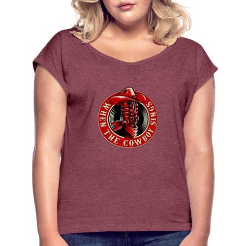 Logo when the cowboy sings - Camiseta con manga enrollada mujer