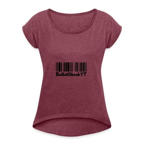 BulletShockYT - Vrouwen T-shirt met opgerolde mouwen