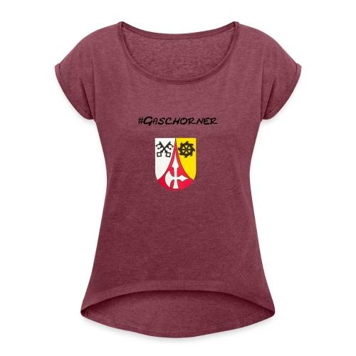 Gaschorner - Frauen T-Shirt mit gerollten Ärmeln
