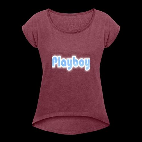 PlayBoy1 - Frauen T-Shirt mit gerollten Ärmeln