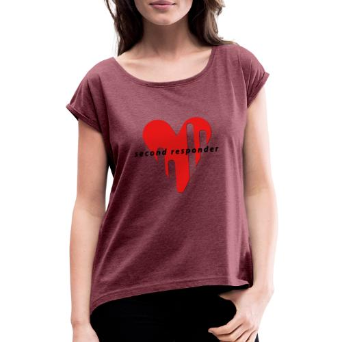 Second Responder - Frauen T-Shirt mit gerollten Ärmeln
