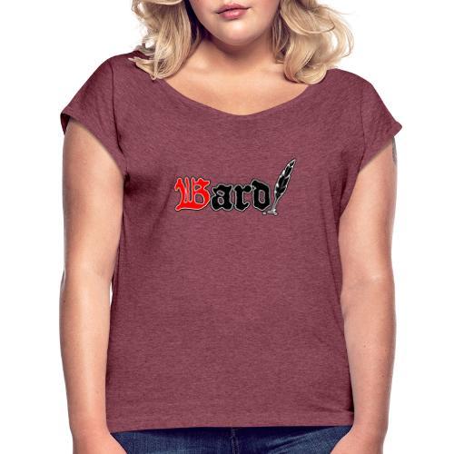 Bard! - Frauen T-Shirt mit gerollten Ärmeln