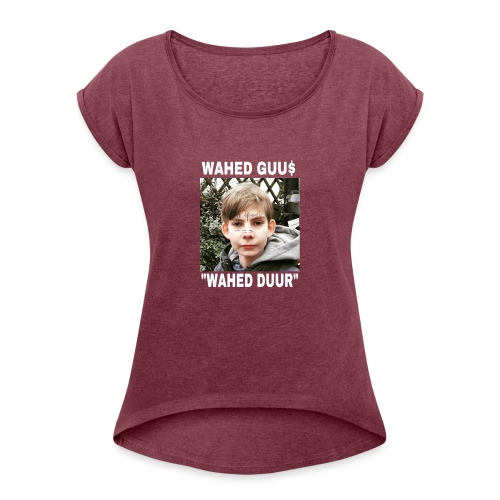 Wahed guu$ merch clitorisknaap - Vrouwen T-shirt met opgerolde mouwen