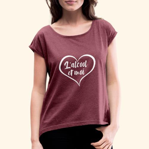 L'alcool et moi - T-shirt à manches retroussées Femme