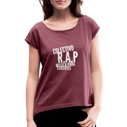SOLO PARA AMANTES DEL RAP// Colectivo R.A.P - Camiseta con manga enrollada mujer