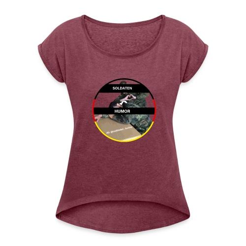 Soldaten Humor - Frauen T-Shirt mit gerollten Ärmeln