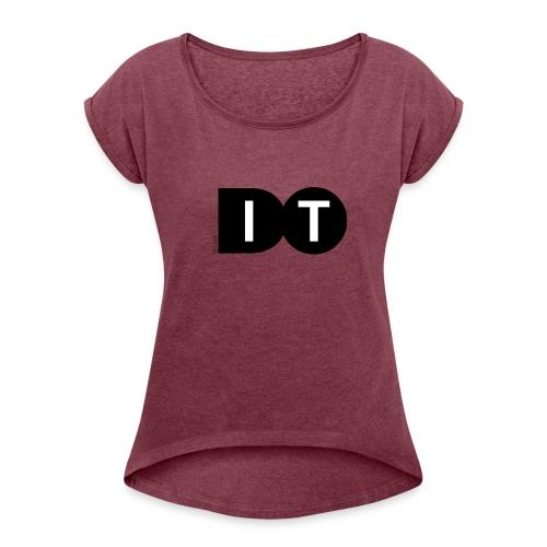 Do it - Vrouwen T-shirt met opgerolde mouwen
