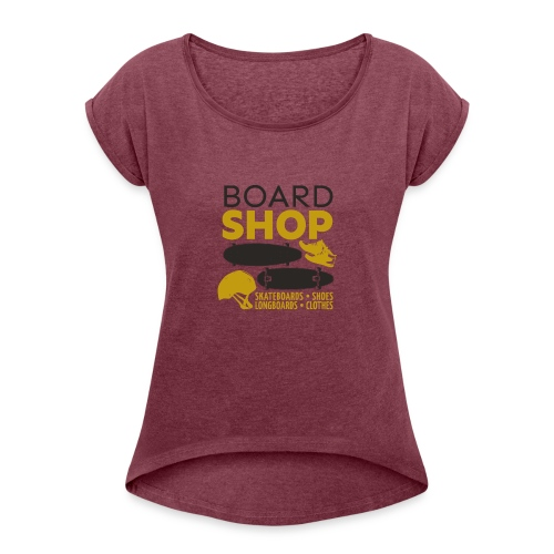 Boardshop - Women's T-Shirt with rolled up sleeves