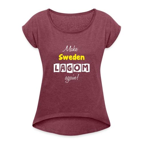 Make Sweden LAGOM again! - T-shirt med upprullade ärmar dam