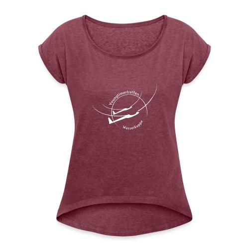 Youngtimertreffen des Rhönflug Fulda e.V. - Frauen T-Shirt mit gerollten Ärmeln
