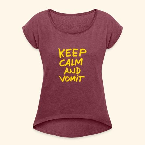 Keep calm and vomit - T-shirt à manches retroussées Femme