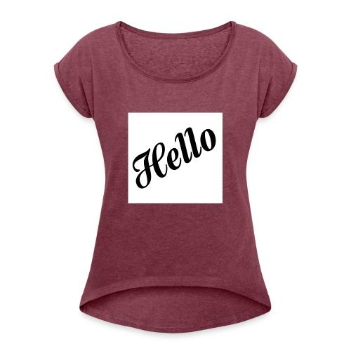 HELLO - Frauen T-Shirt mit gerollten Ärmeln