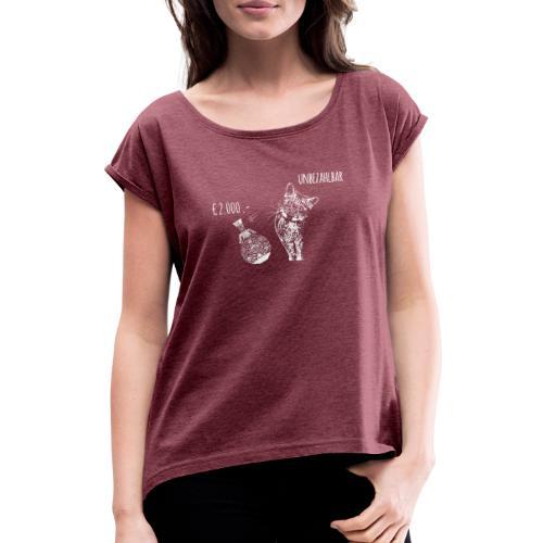 Unbezahlbar - Weiß - Frauen T-Shirt mit gerollten Ärmeln