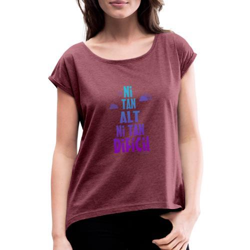 NI TAN ALT degradat - Camiseta con manga enrollada mujer