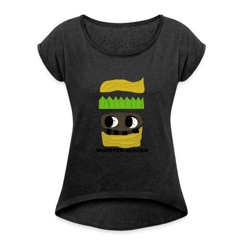 MONSTER BURGER - Frauen T-Shirt mit gerollten Ärmeln