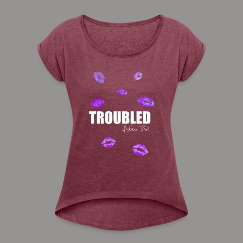 TROUBLED KISSES T-shirt - Women's T-Shirt with rolled up sleeves