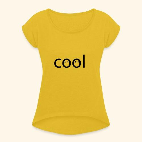 cool - Frauen T-Shirt mit gerollten Ärmeln