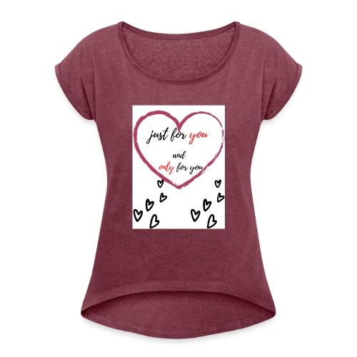 just for lovers design - Vrouwen T-shirt met opgerolde mouwen