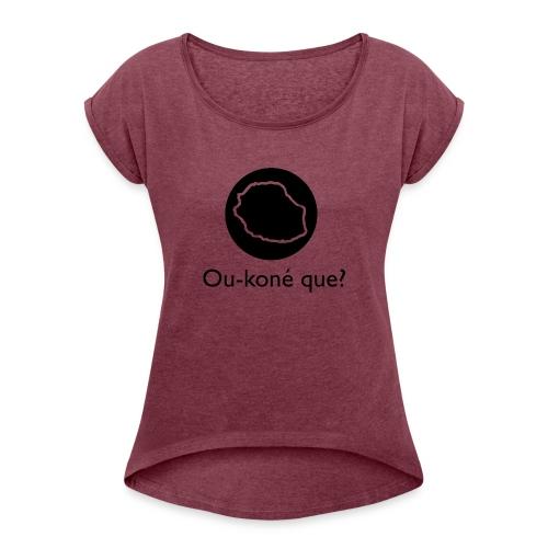 Logo Ou-koné que? - T-shirt à manches retroussées Femme