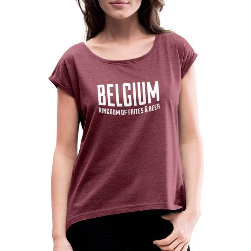 Belgium kingdom of frites & beer - T-shirt à manches retroussées Femme