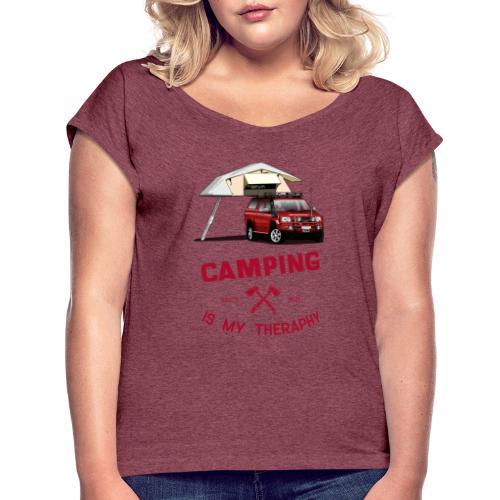 Camping is my Theraphy Dachzelt - Frauen T-Shirt mit gerollten Ärmeln