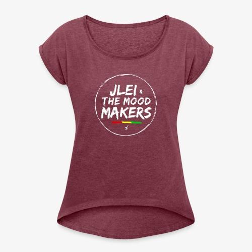 Jlei & The Mood Makers Bandlogo - Frauen T-Shirt mit gerollten Ärmeln