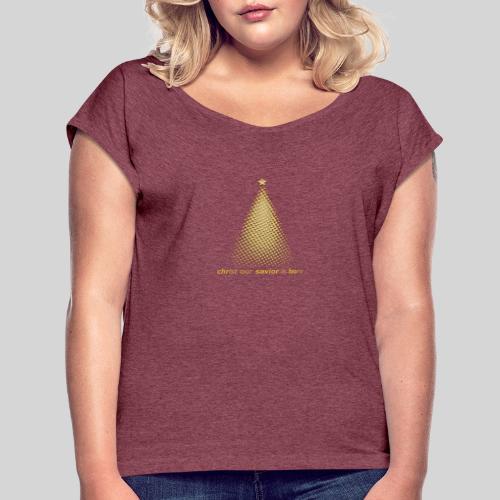 Christus Jesus unser Erretter ist geboren - Frauen T-Shirt mit gerollten Ärmeln