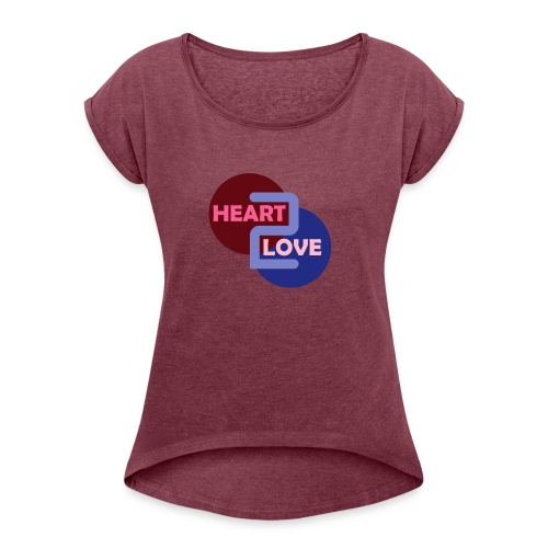 Heart 2 Love - Women's T-Shirt with rolled up sleeves
