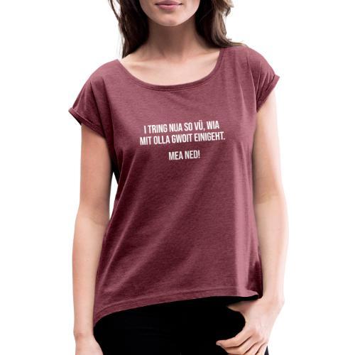 Vorschau: Klassiker Sprüche - Frauen T-Shirt mit gerollten Ärmeln