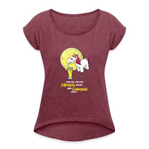 Wenn das Leben dir Zitronen schenkt - hell - Frauen T-Shirt mit gerollten Ärmeln