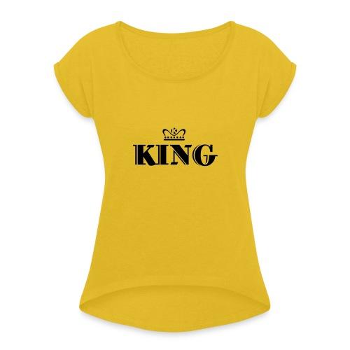 King - Frauen T-Shirt mit gerollten Ärmeln