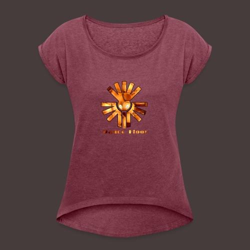 dance floor - Frauen T-Shirt mit gerollten Ärmeln