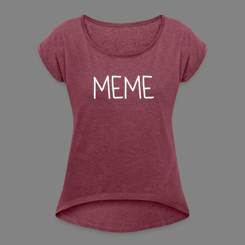meeme - Women's T-Shirt with rolled up sleeves