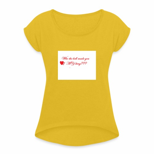 LoveYourselfTheMost - Women's T-Shirt with rolled up sleeves
