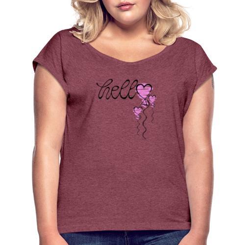 Hello Herzballon - Frauen T-Shirt mit gerollten Ärmeln