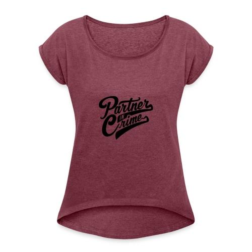 Partner In Crime - Frauen T-Shirt mit gerollten Ärmeln