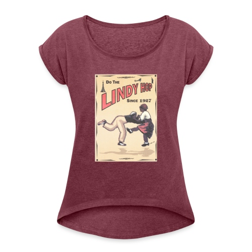 Do the Lindy Hop Since 1927 - T-shirt med upprullade ärmar dam