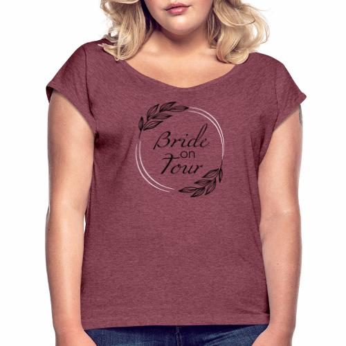 Bride on tour - Frauen T-Shirt mit gerollten Ärmeln