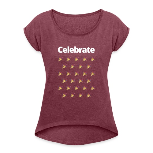 5 NETZ Celebrate - Women's T-Shirt with rolled up sleeves