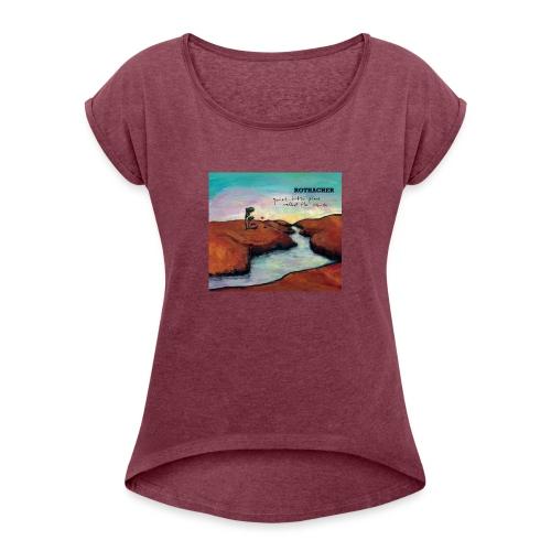 Quiet Litte Place Called The Inside - Frauen T-Shirt mit gerollten Ärmeln