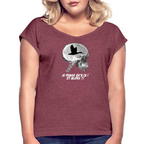 Fou de chasse aux canards ! - T-shirt à manches retroussées Femme