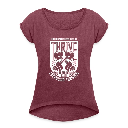 Thrive Training Club Lockdown 2 - Women's T-Shirt with rolled up sleeves
