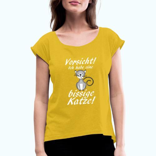 VORSICHT ich habe eine bissige Katze! - Women's T-Shirt with rolled up sleeves